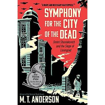 Symphony for the City of the Dead - Dmitri Shostakovich and the Siege
