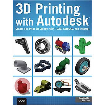 3D Printing with Autodesk - Create and Print 3D Objects with 123D - Au
