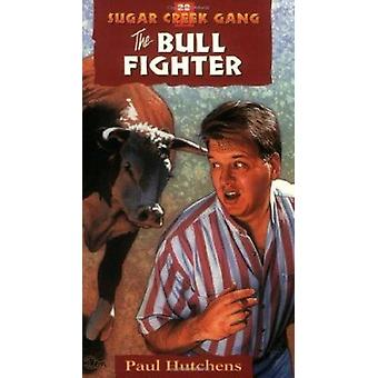 The Bull Fighter (New edition) by Paul Hutchens - Paul Hutchens - 978