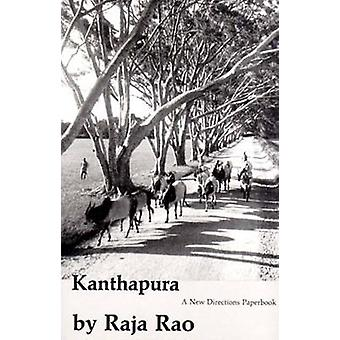 Kanthapura - Indian Novel by Raja Rao - Jimmy Santiago Baca - 97808112