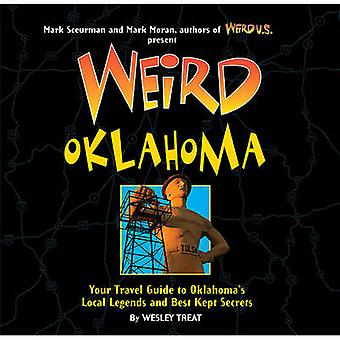 Weird Oklahoma - Your Travel Guide to Oklahoma's Local Legends and Bes