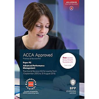 ACCA P5 Advanced Performance Management - Practice and Revision Kit by