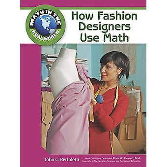 How Fashion Designers Use Math by John C. Bertoletti - Rhea A. Stewar