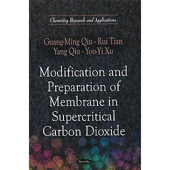 Modification and Preparation of Membrane in Supercritical Carbon Diox