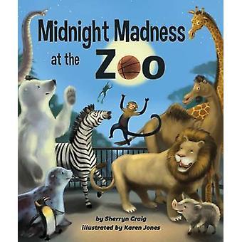 Midnight Madness at the Zoo by Sherryn Craig - Karen Jones - 97816285