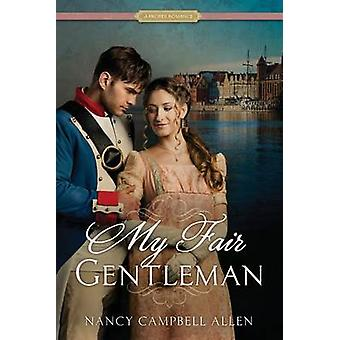 My Fair Gentleman by Allen - Nancy Campbell - 9781629720951 Book