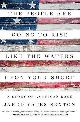 The People Are Going to Rise Like the Waters Upon Your Shore - A Story