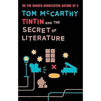Tintin and the Secret of Literature by Tom McCarthy - 9781847084224 B