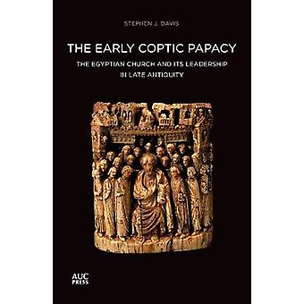 The Early Coptic Papacy - The Egyptian Church and its Leadership in La