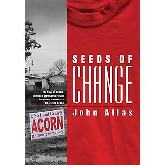 Seeds of Change - The Story of ACORN - America's Most Controversial An