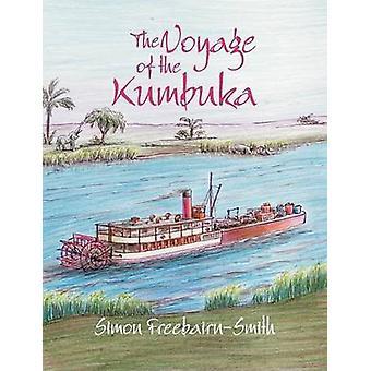 The Voyage of the Kumbuka by FreebairnSmith & Simon