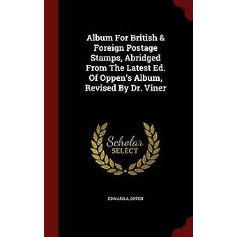 Album For British Foreign Postage Stamps Abridged From The Latest Ed. Of Oppens Album Revised By Dr. Viner von Oppen & Edward A.