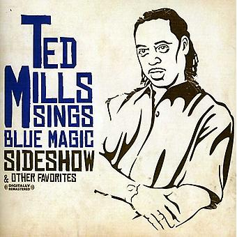 Mills, Ted canta Blue Magic - importazione USA Sideshow & Other Favorites [CD]