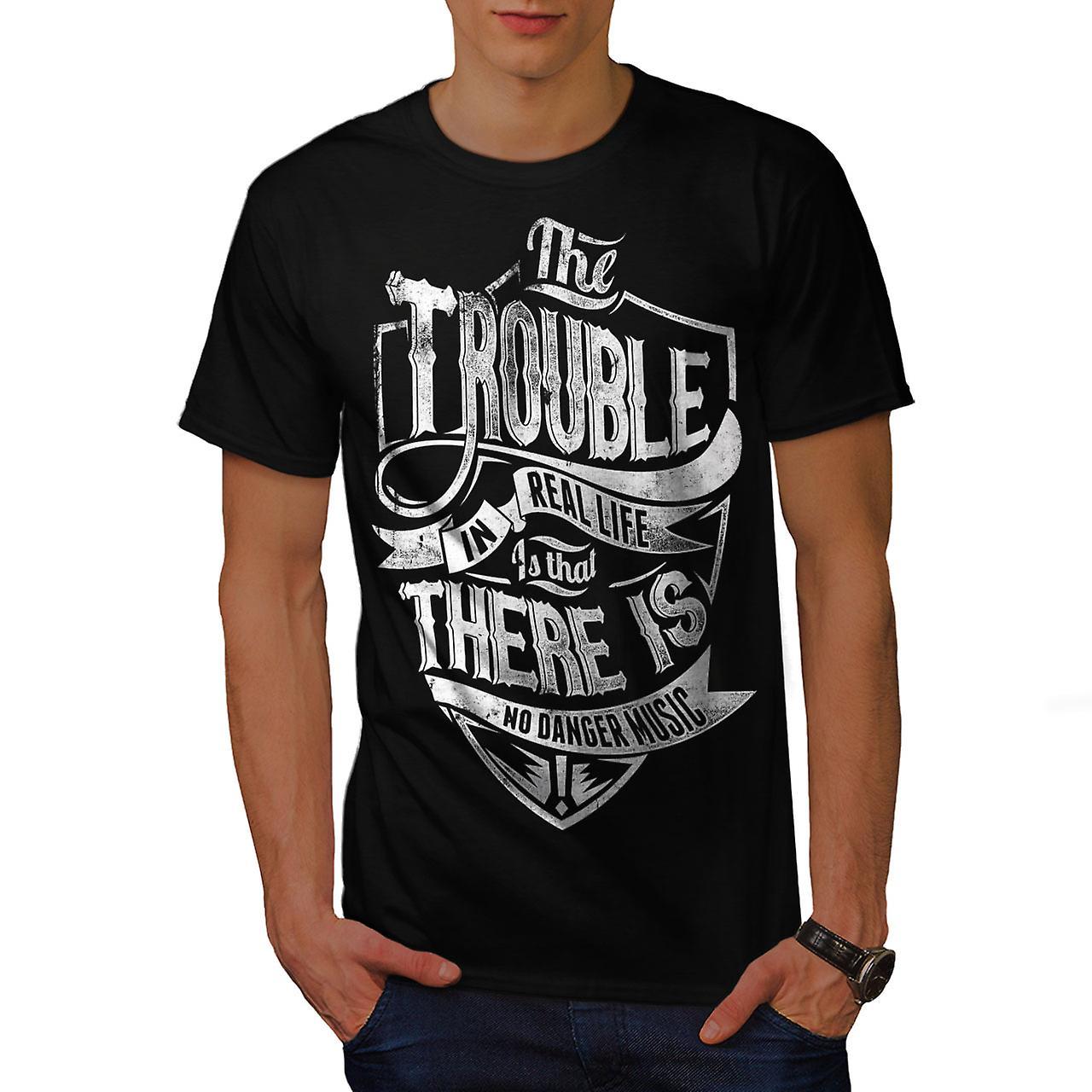 Trouble Real Life Slogan Men Black T-shirt | Wellcoda