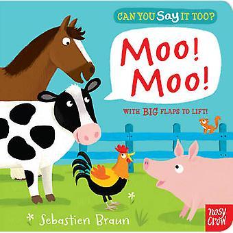 Can You Say It Too? Moo! Moo! by Seb Braun - Seb Braun - 978085763149