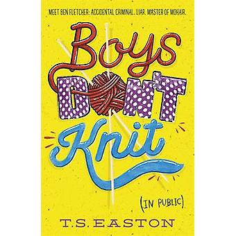 Boys Don't Knit by Tom Easton - 9781471401473 Book