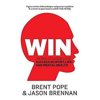 Win - Proven Strategies for Success in Sport - Life and Mental Health.