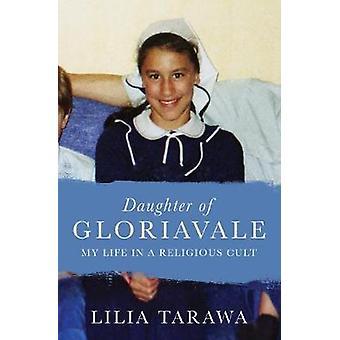 Dotter till Gloriavale - mitt liv i en religiös sekt av dotter till Gl