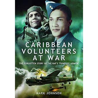 Karibiska volontärer i krig - den glömda historien om RAF'S ' Tuskeg