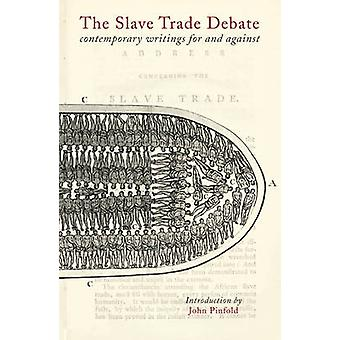 The Slave Trade Debate - Contemporary Writings for and Against by John