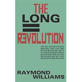 The Long Revolution by Raymond Williams - 9781908069719 Book