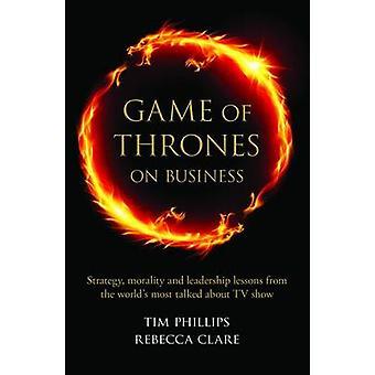 Game of Thrones on Business - Strategy - Morality and Leadership Lesso