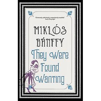 They Were Found Wanting by Miklos Banffy - Katlin Banffy-Jelen - Patr