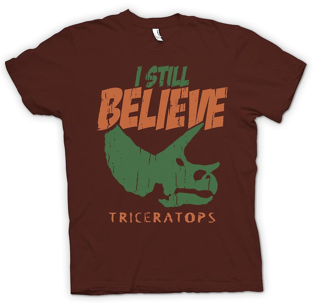 Mens T-shirt - I Still Believe - Triceratops - Cool Dinosaur