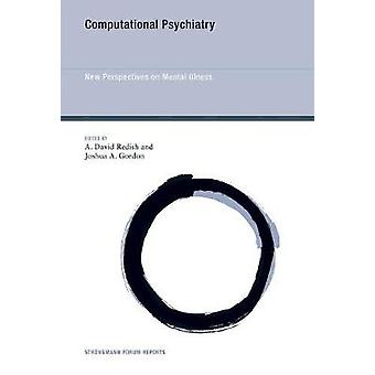 Computational Psychiatry - New Perspectives on Mental Illness by A.Dav