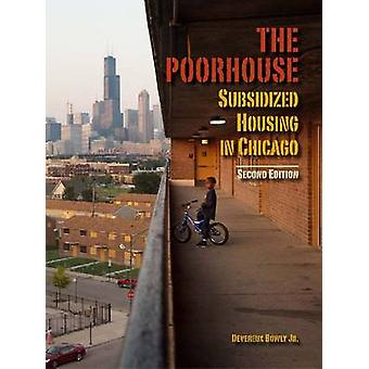 Den Poorhouse - subventionerade bostäder i Chicago (2) av Devereux Bowly