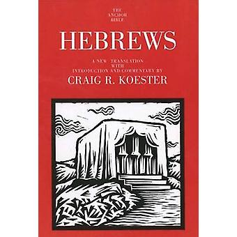 Hebrews - A New Translation with Introduction and Commentary by Craig