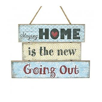 Heaven Sends Staying Home Is The New Going Out Plaque