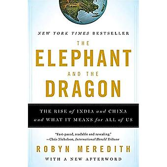 The Elephant and the Dragon: The Rise of India and China and What it Means for All of Us: The Rise of India and China and What It Means for All of Us