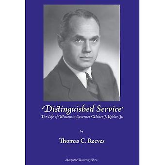 Distinguished Service: The Life of Wisconsin Governor Walter J. Kohler, Jr.