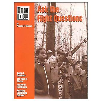 How To... Ask the Right Questions