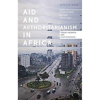Aid and Authoritarianism in Africa: Development without Democracy (Africa Now)