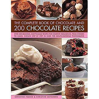 The Complete Book of Chocolate and 200 Chocolate Recipes: Over 200 Delicious, Easy-to-Make Recipes for Total Indulgence...