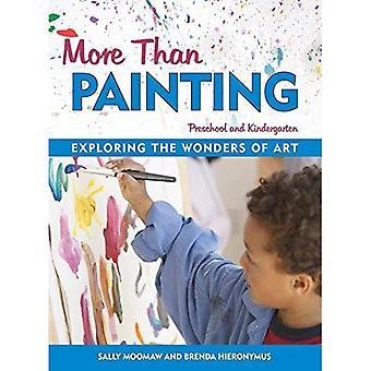 More Than Painting: Exploring the Wonders of Art in Preschool and Kindergarten