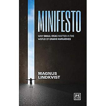 Minifesto: Why Small Ideas Matter in the World of Grand Narratives