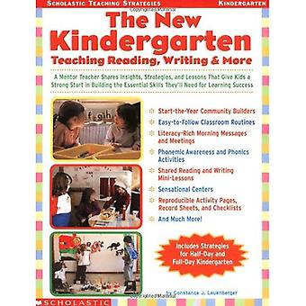 The New Kindergarten: Teaching Reading, Writing & More (Scholastic Teaching Strategies)