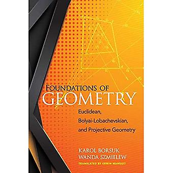 Grunden för geometri: euklidisk, Bolyai-Lobachevskian och projektiv geometri (Dover böcker om matematik)