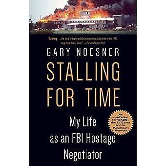 Stalling for Time: My Life� as an FBI Hostage Negotiator