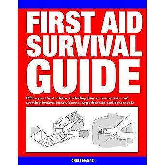 First Aid Survival Guide: Offers practical advice, including how to resuscitate and treating broken bones, burn, hypothermia and heat stroke