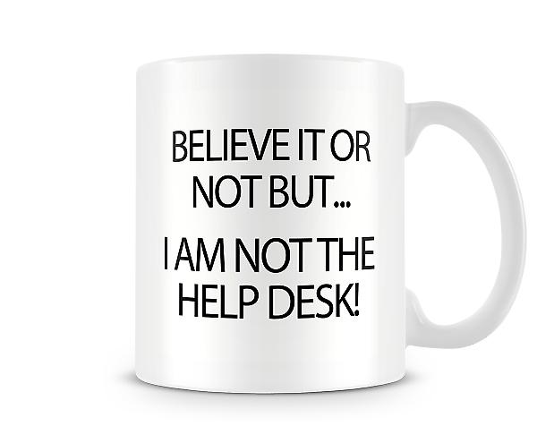 I Am Not The Help Desk! Mug