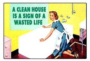 A clean house is a sign of... funny fridge magnet  (hb)