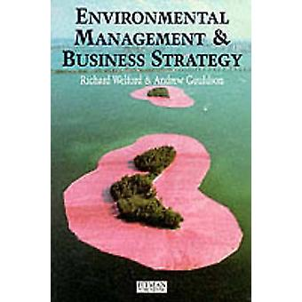 Environmental Management and Business Strategy by Welford & Richard
