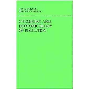 Chemistry and Ecotoxicology of Pollution by Connell & Des W.