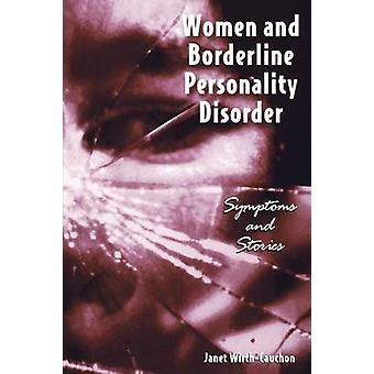 Women and Borderline Personality Disorder Symptoms and Stories by WirthCauchon & Janet