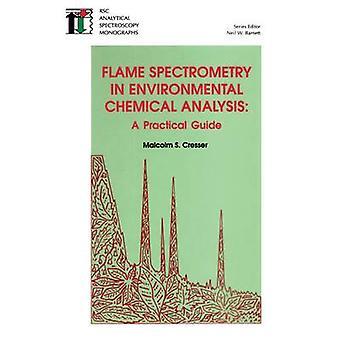 De Spectrometrie van de vlam in milieu chemische analyse A Practical Guide door Cresser & Malcolm S