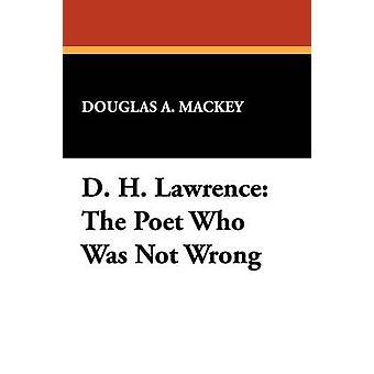 D. H. Lawrence de dichter die niet verkeerd door Mackey & Douglas A. was